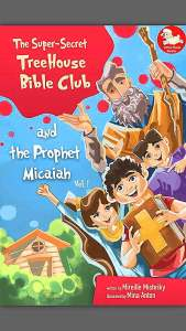 Super Secret TreeHouse Bible Club and the Prophet Micaiah